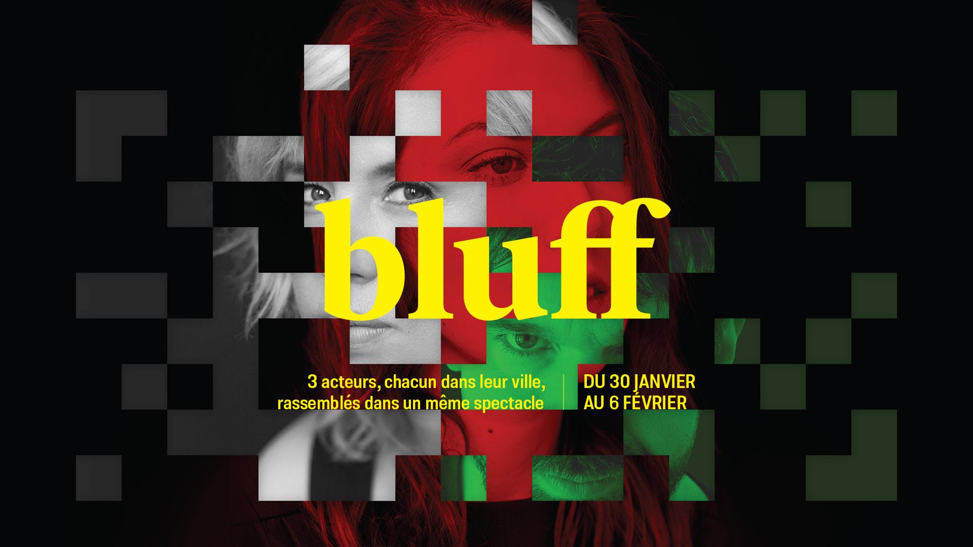 Bluff, une coproduction du Petit Théâtre du Vieux Noranda et des Productions Quitte ou Double.